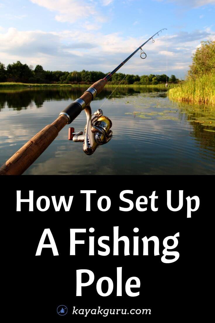 How To Set Up A Fishing Pole - Pinterest Image
