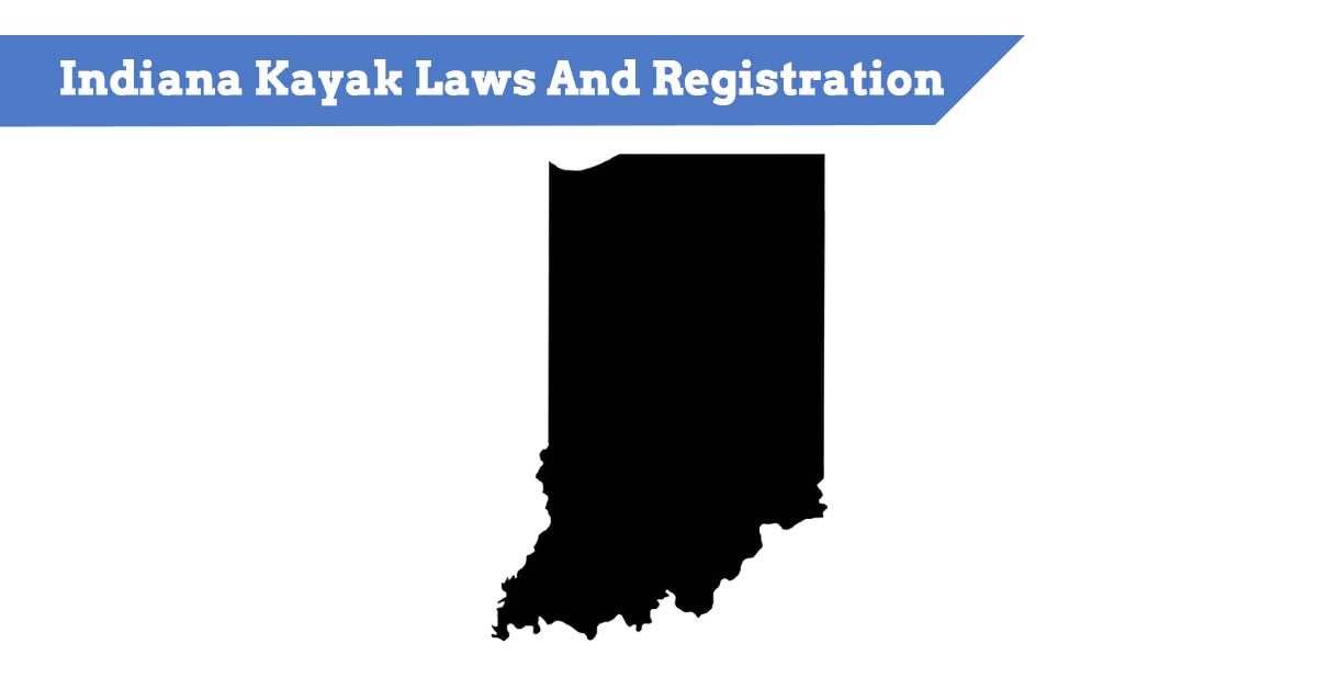 Indiana Kayaking laws and registration rules