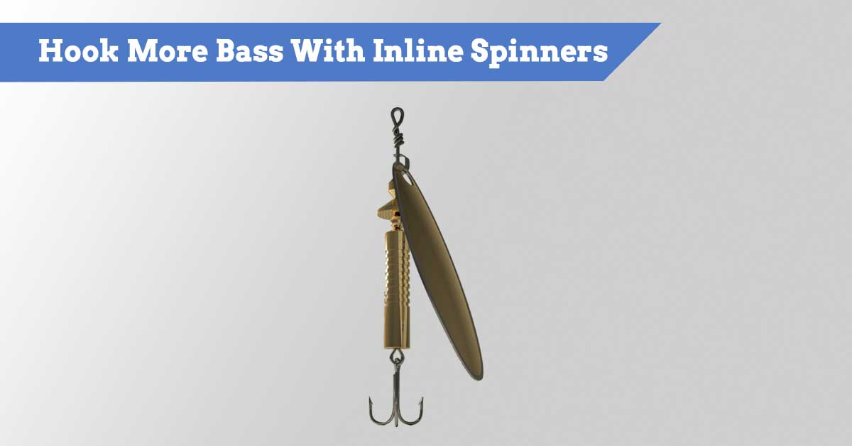 Inline Spinners for Bass - How-to