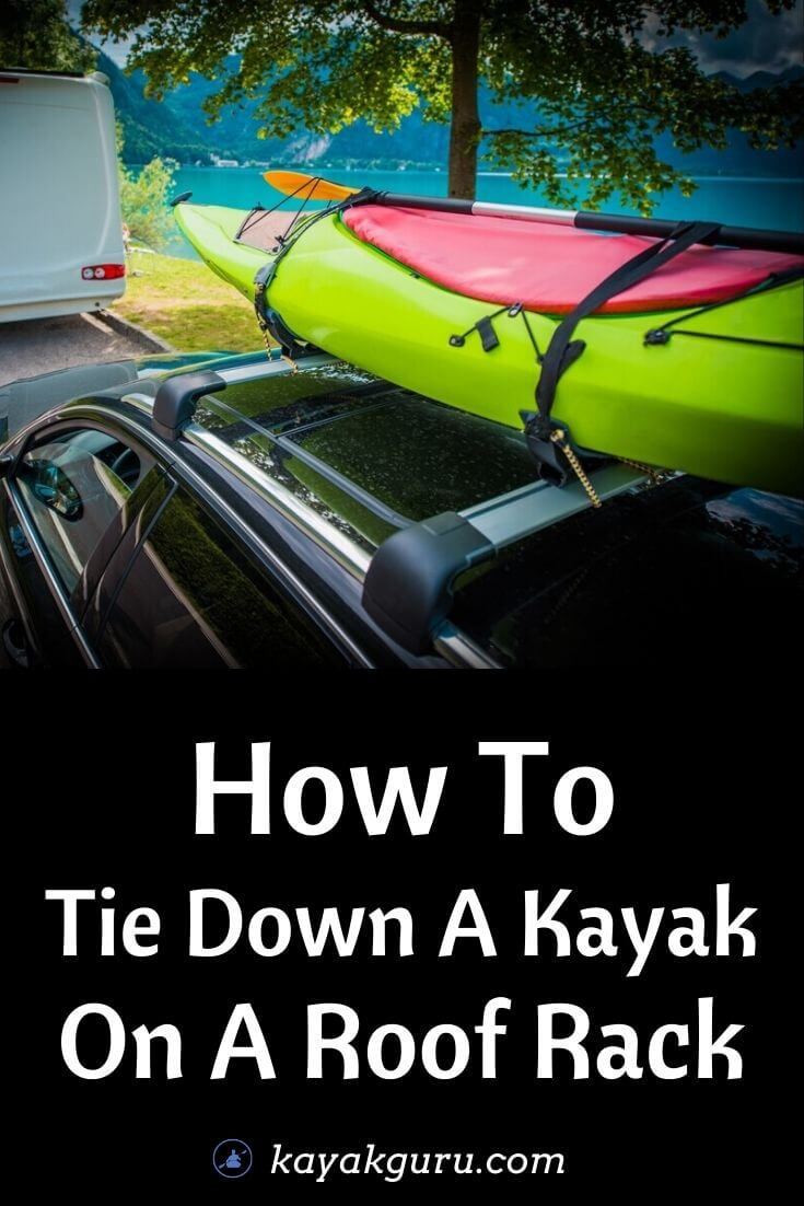 How To Tie Down A Kayak On A Roof Rack Strap To Car