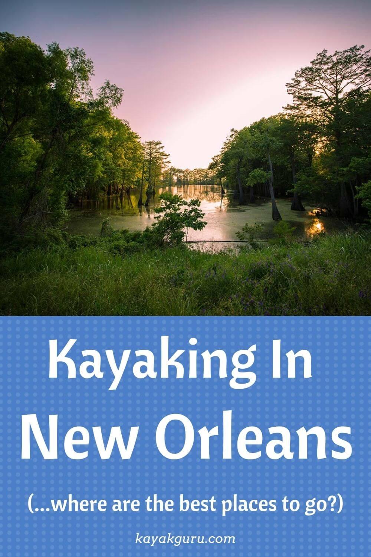 Kayaking In New Orleans - Pinterest