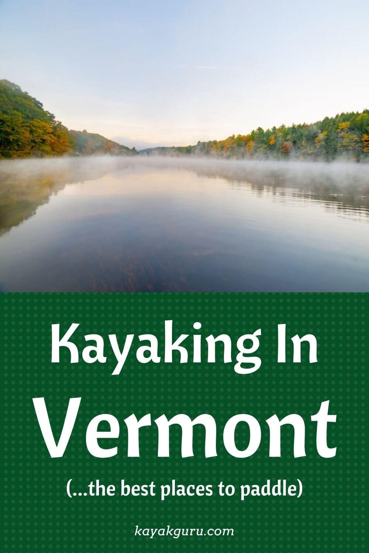 Kayaking In Vermont - Pinterest